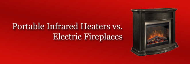 Portable Infrared Heaters vs Electric Fireplaces banner